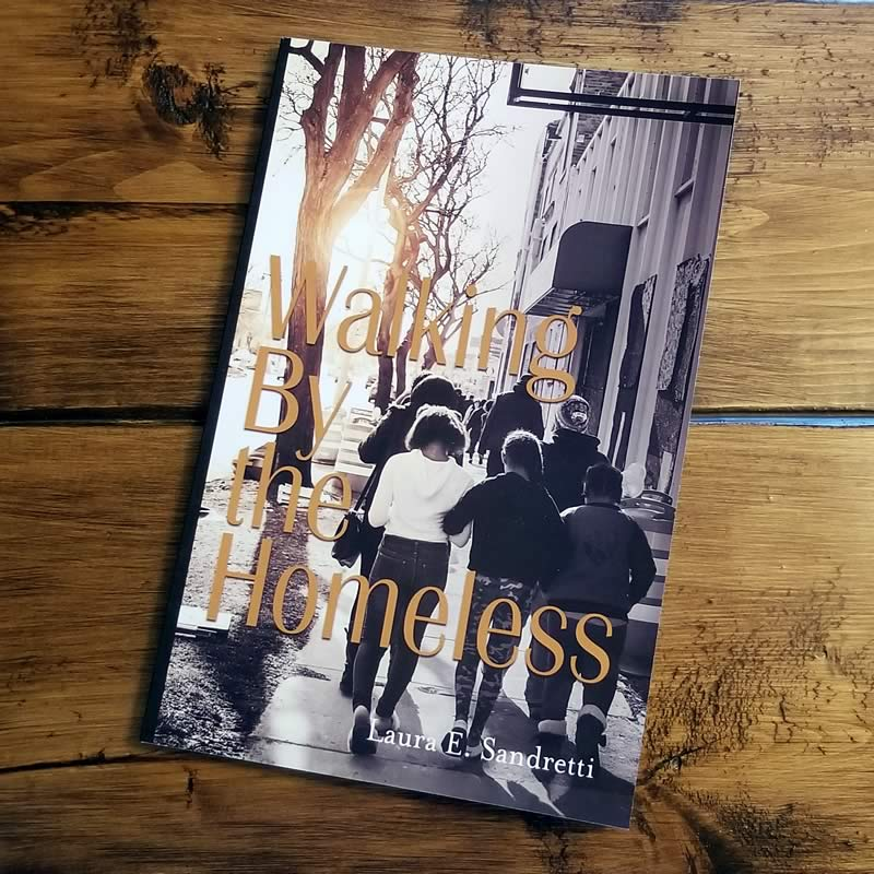 Walking by the Homeless book by Christian author Laura Sandretti
